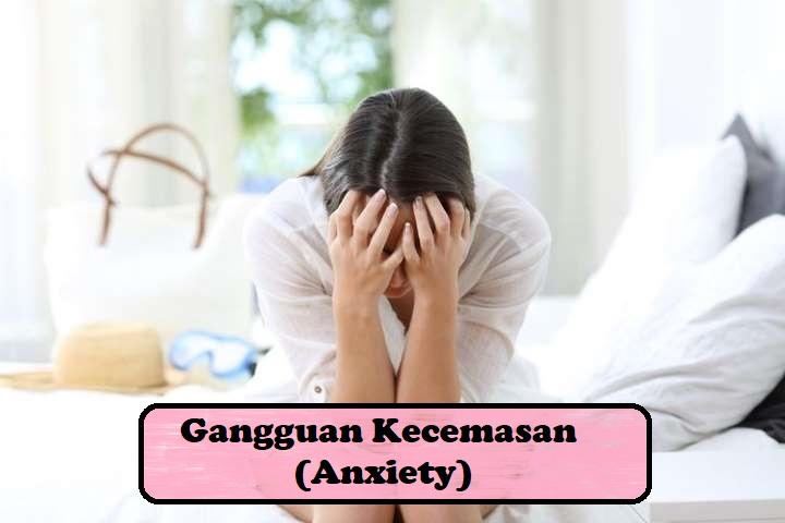 Cara Mengatasi Gangguan Kecemasan (Anxiety)